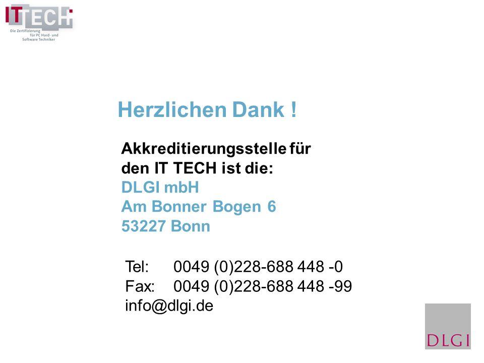 Herzlichen Dank ! Akkreditierungsstelle für den IT TECH ist die: