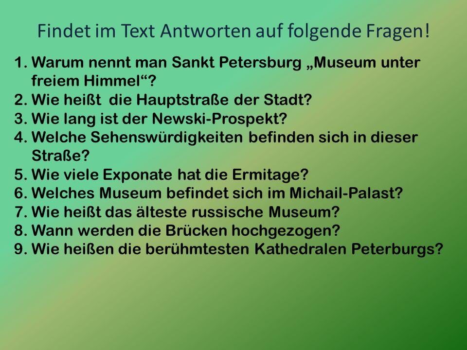 Findet im Text Antworten auf folgende Fragen!