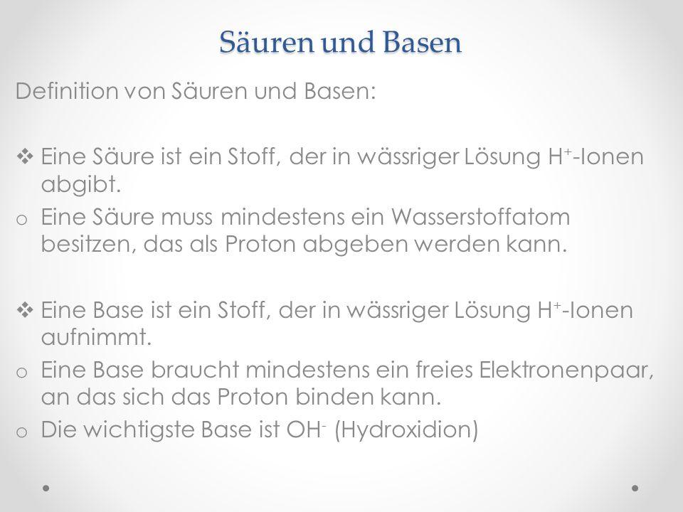 Säuren und Basen Definition von Säuren und Basen: