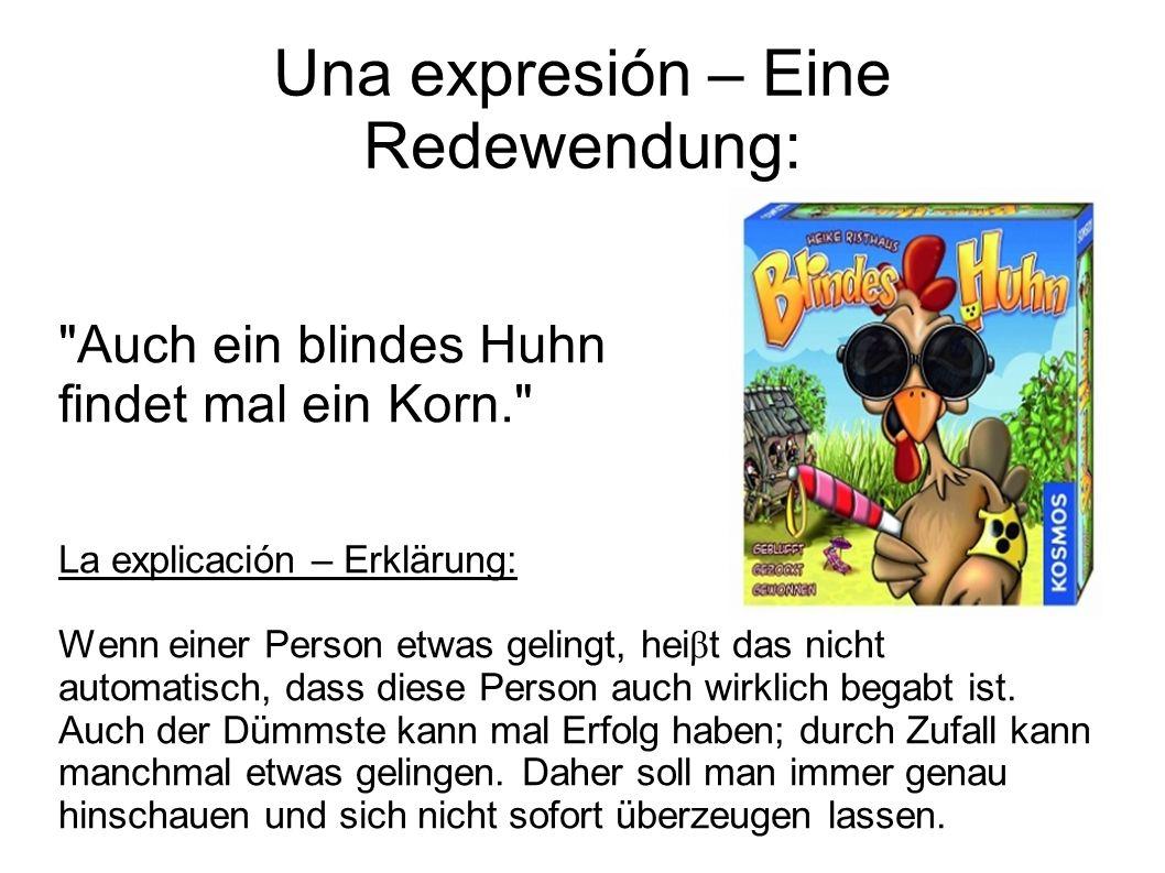 Una expresión – Eine Redewendung: