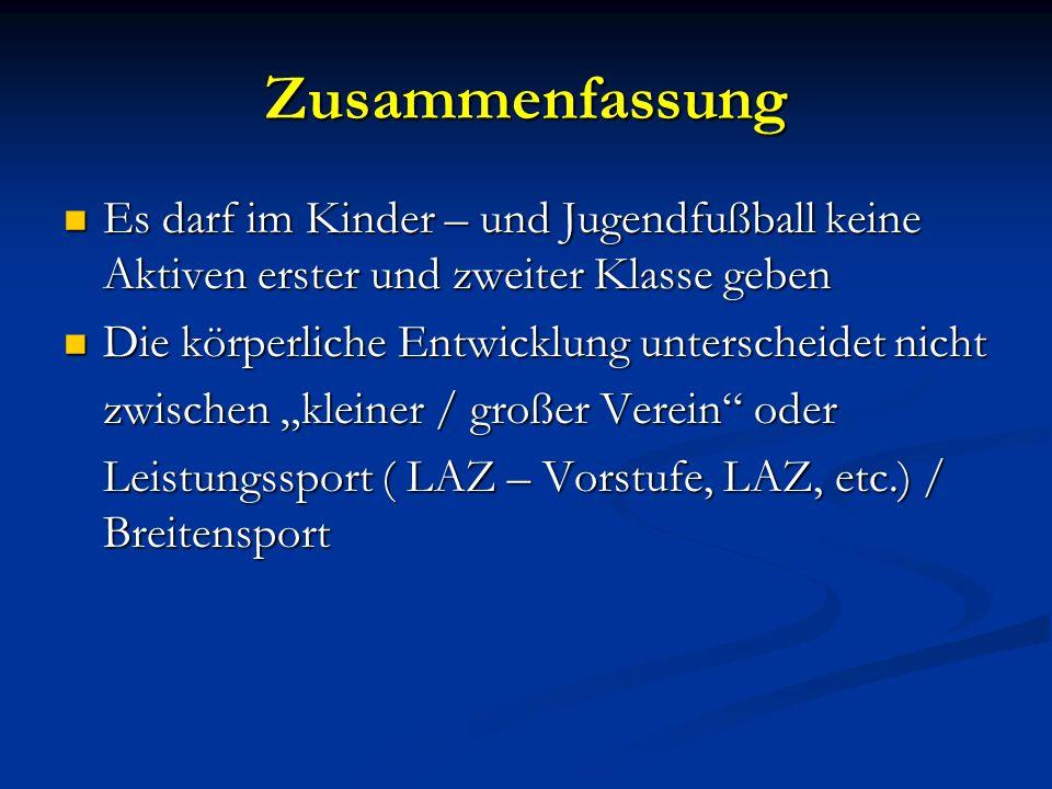 Zusammenfassung Es darf im Kinder – und Jugendfußball keine Aktiven erster und zweiter Klasse geben.