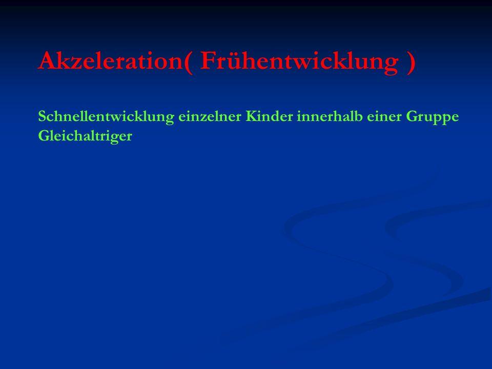 Akzeleration( Frühentwicklung )