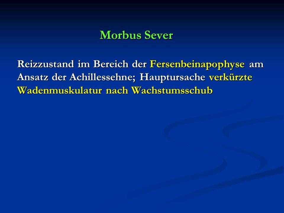Morbus Sever Reizzustand im Bereich der Fersenbeinapophyse am Ansatz der Achillessehne; Hauptursache verkürzte Wadenmuskulatur nach Wachstumsschub