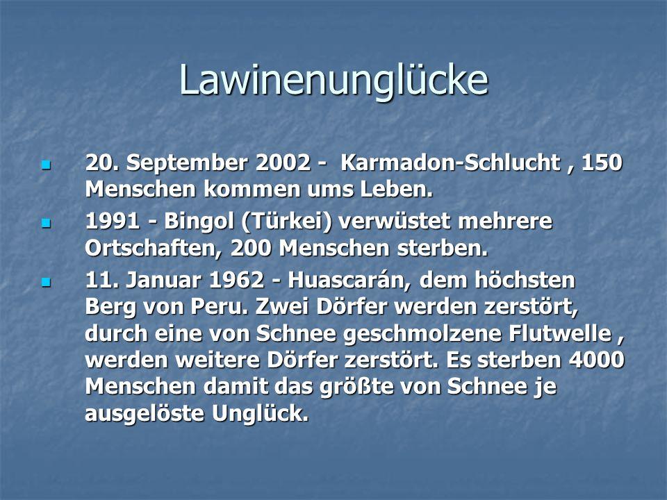 Lawinenunglücke 20. September 2002 - Karmadon-Schlucht , 150 Menschen kommen ums Leben.
