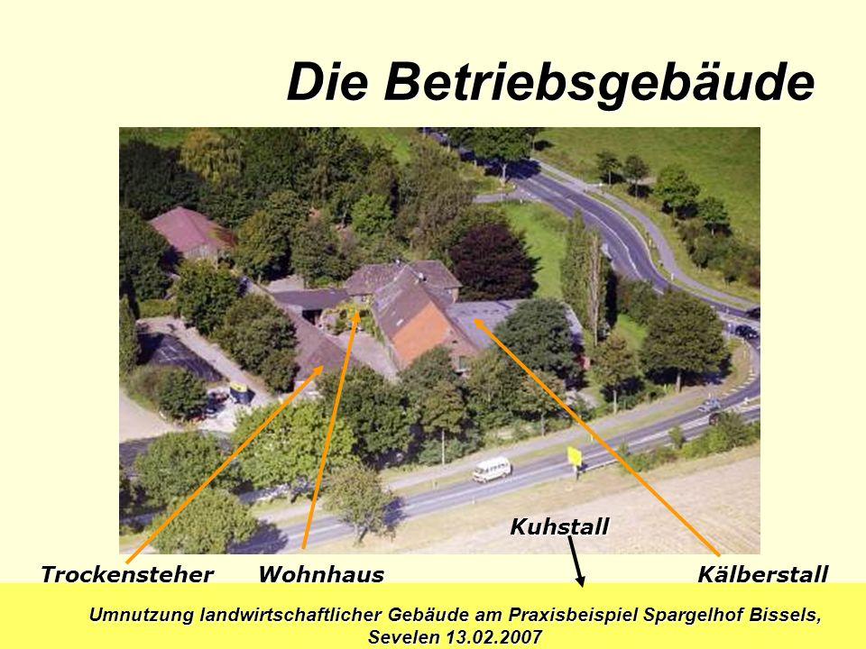 Die Betriebsgebäude Kuhstall Trockensteher Wohnhaus Kälberstall