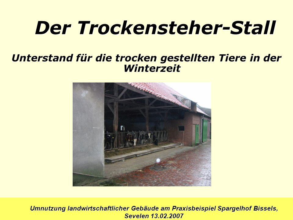 Der Trockensteher-Stall