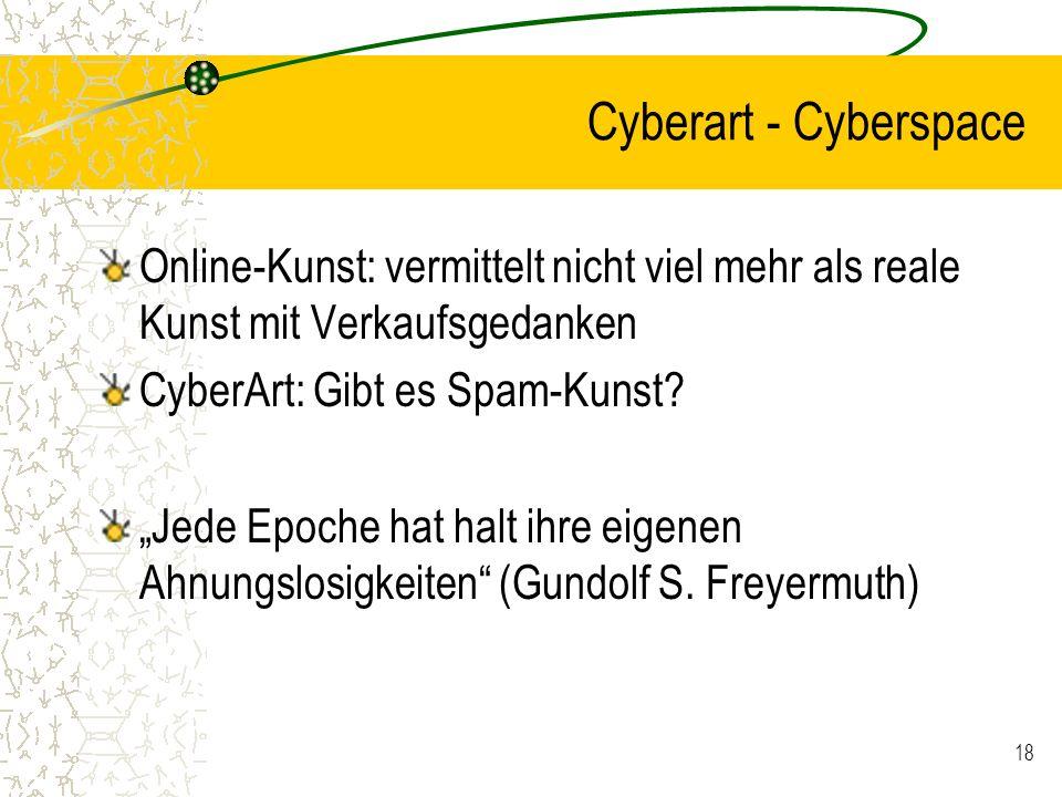 Cyberart - Cyberspace Online-Kunst: vermittelt nicht viel mehr als reale Kunst mit Verkaufsgedanken.