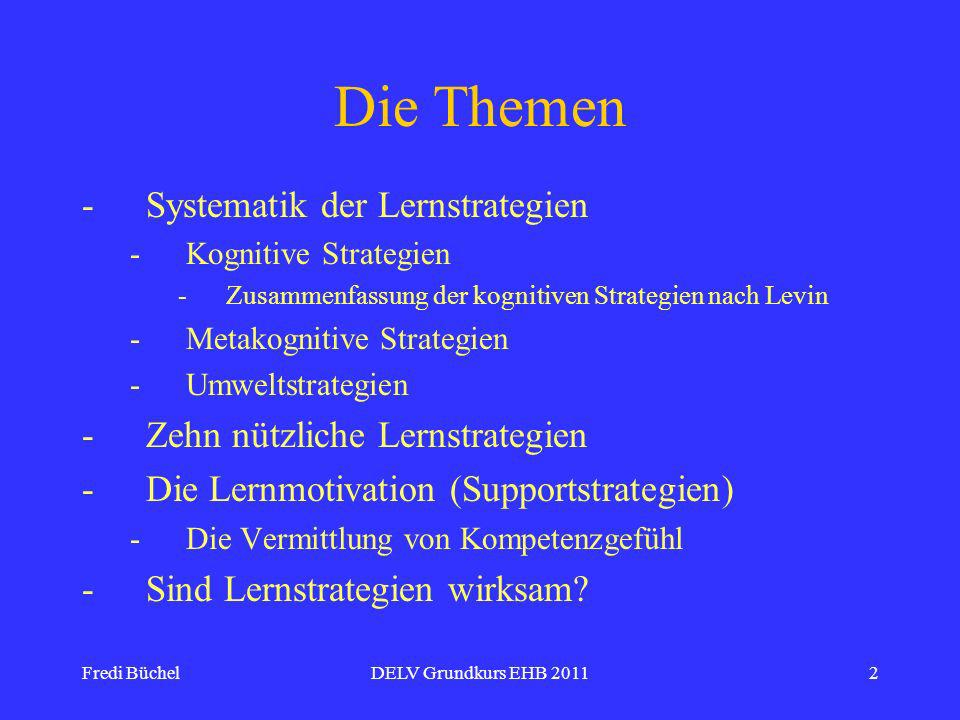 Die Themen Systematik der Lernstrategien Zehn nützliche Lernstrategien