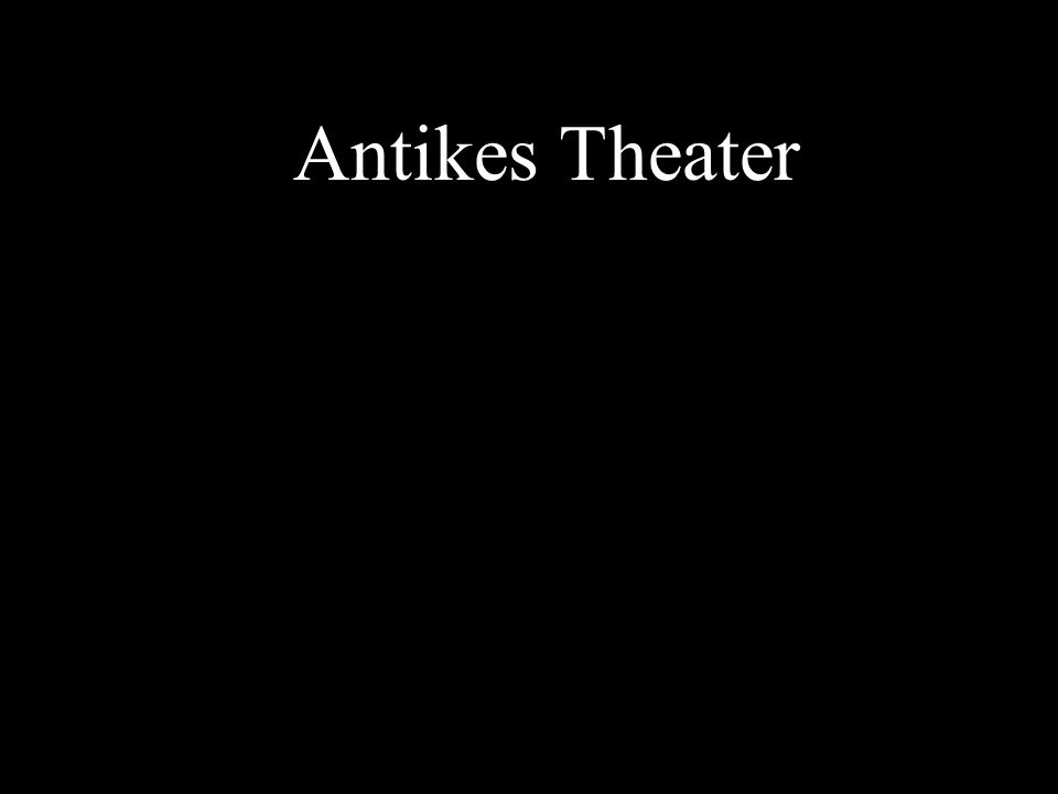 Antikes Theater