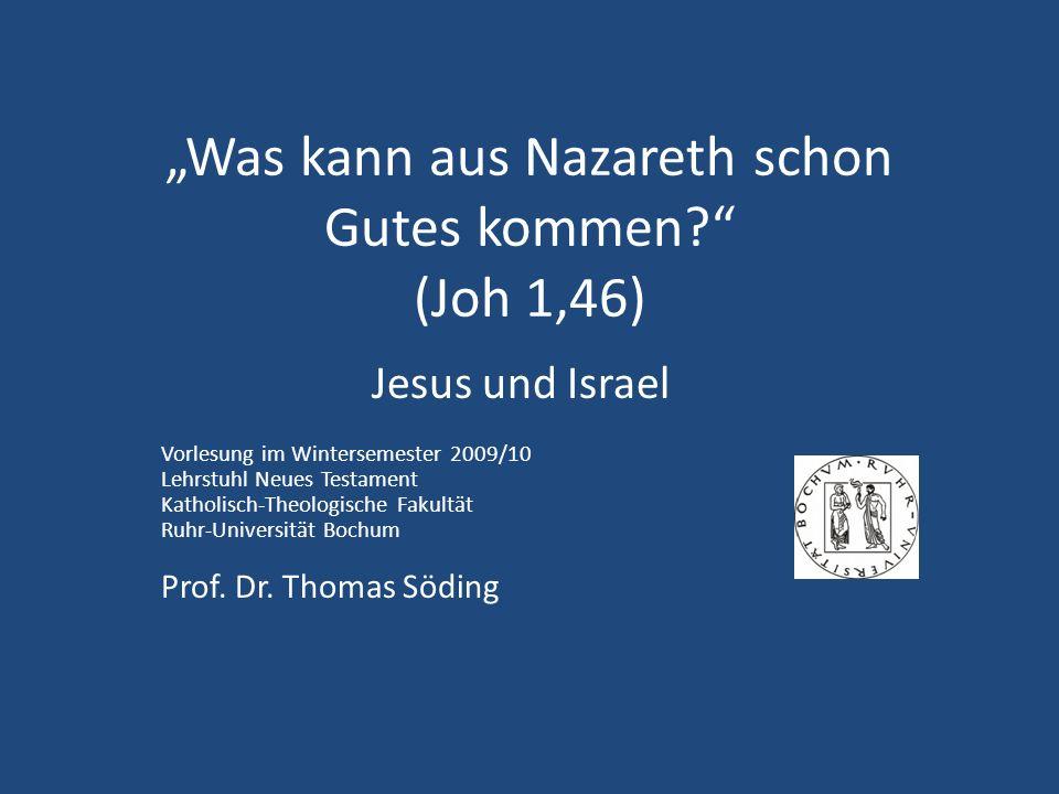 """""""Was kann aus Nazareth schon Gutes kommen (Joh 1,46)"""