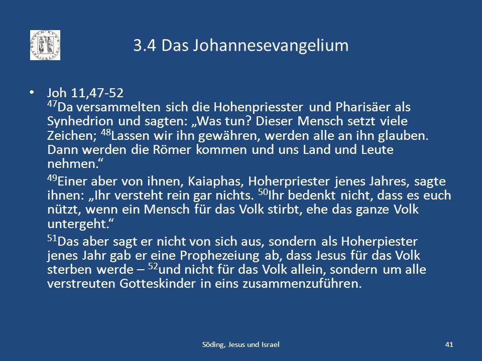 3.4 Das Johannesevangelium