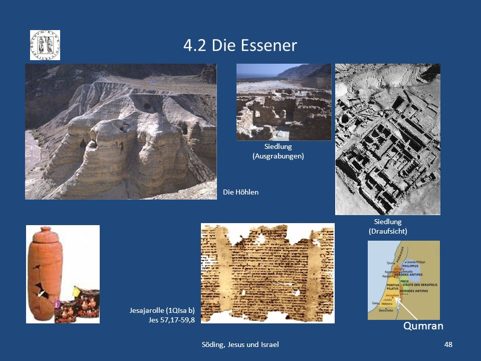 4.2 Die Essener Qumran Siedlung (Ausgrabungen) Die Höhlen