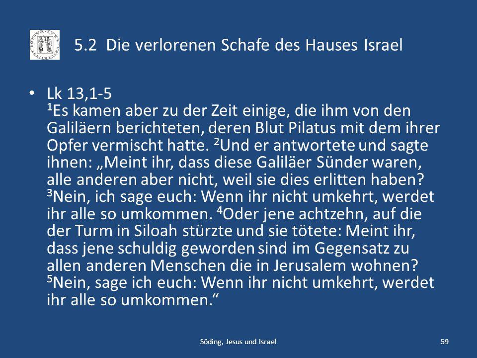 5.2 Die verlorenen Schafe des Hauses Israel