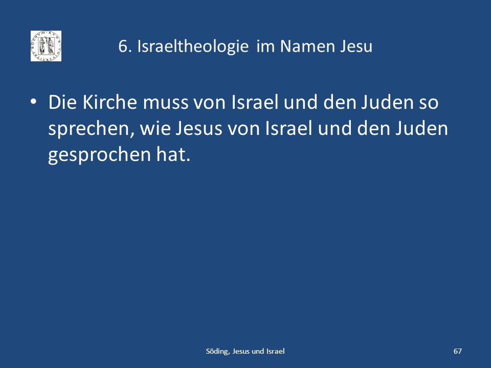 6. Israeltheologie im Namen Jesu