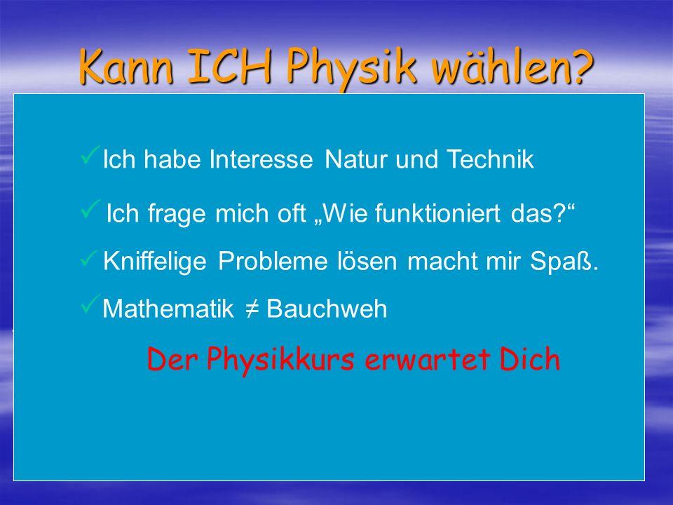 Kann ICH Physik wählen E = mc² Ich habe Interesse Natur und Technik
