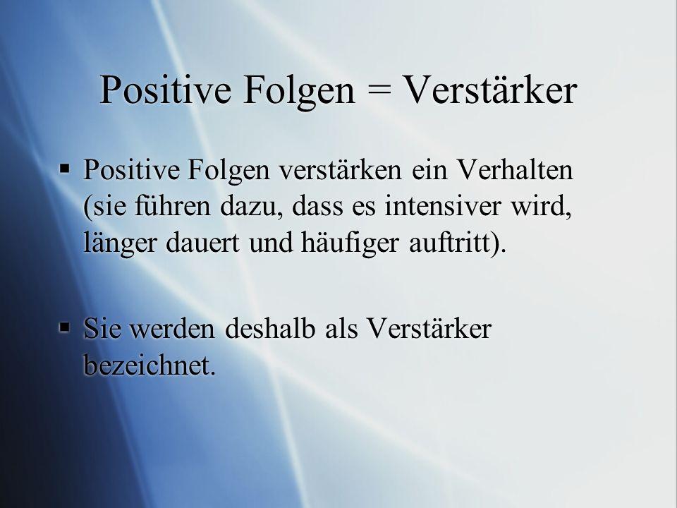 Positive Folgen = Verstärker