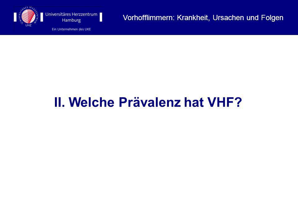II. Welche Prävalenz hat VHF