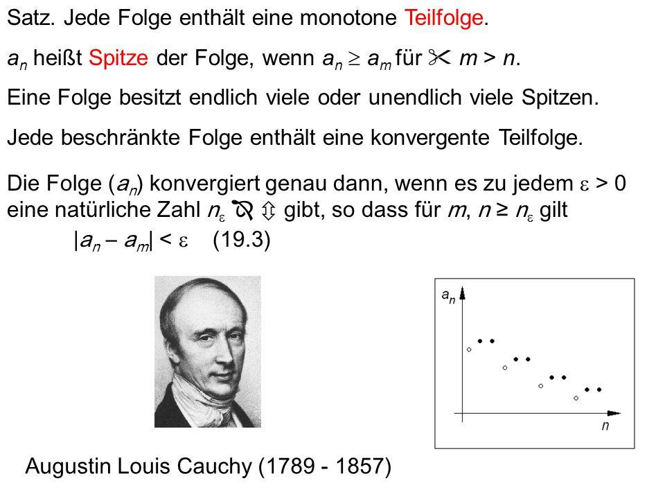 Satz. Jede Folge enthält eine monotone Teilfolge.