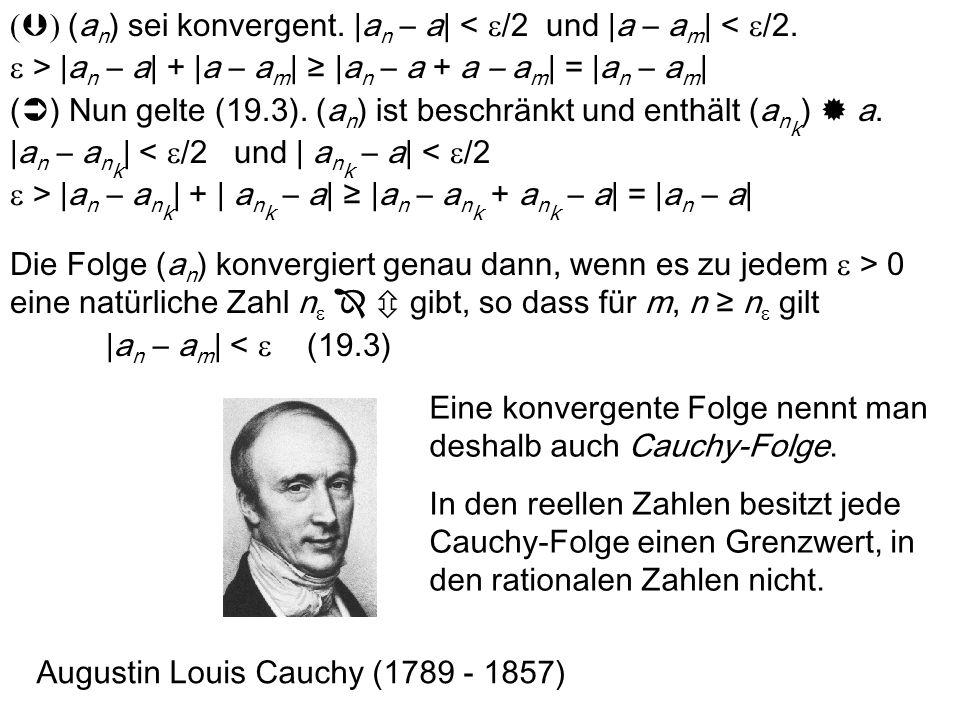 () (an) sei konvergent. |an – a| < e/2 und |a – am| < e/2.