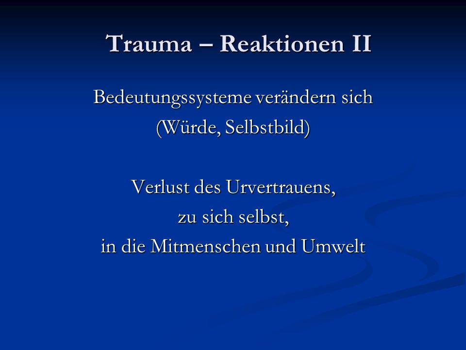 Trauma – Reaktionen II Bedeutungssysteme verändern sich