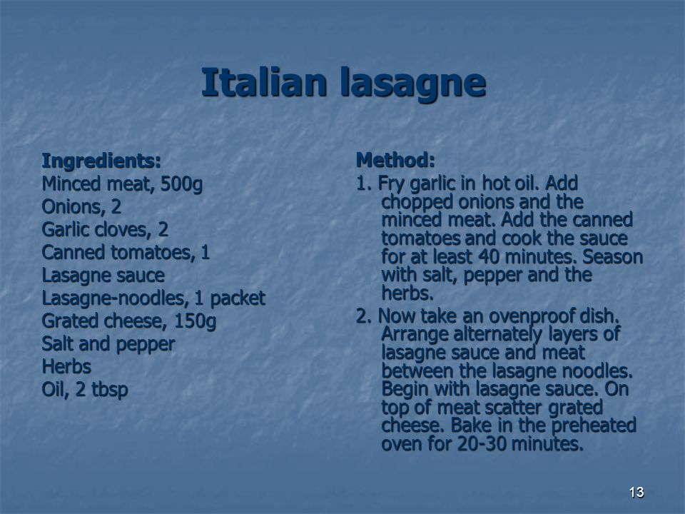 Italian lasagne Ingredients: Method: Minced meat, 500g
