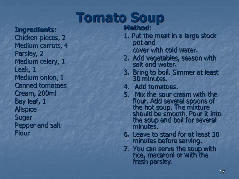 Tomato Soup Method: Ingredients: