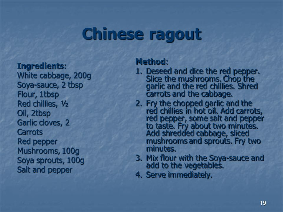 Chinese ragout Method: Ingredients: