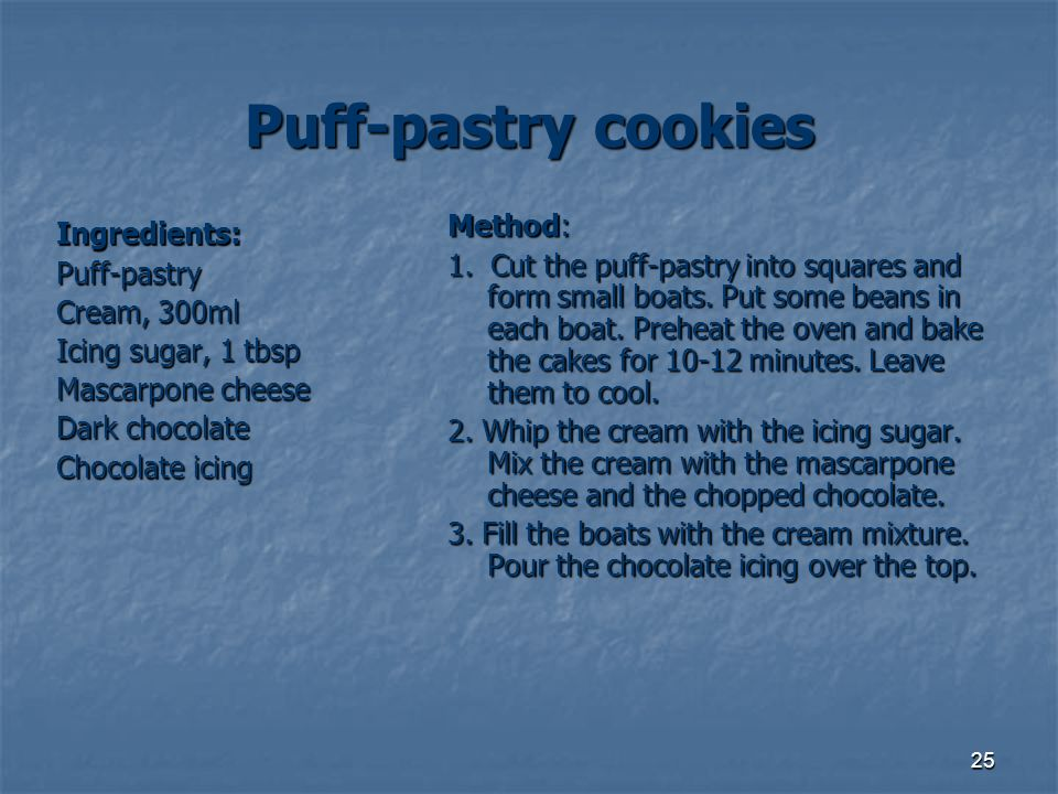 Puff-pastry cookies Method: Ingredients: