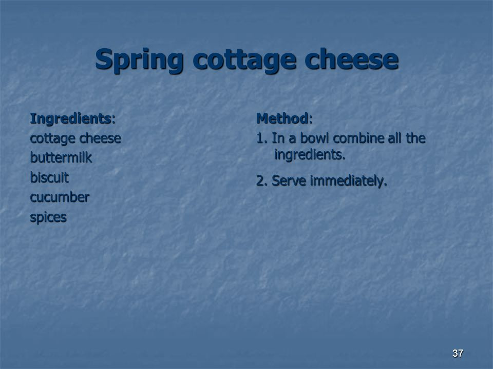 Spring cottage cheese Ingredients: cottage cheese buttermilk biscuit