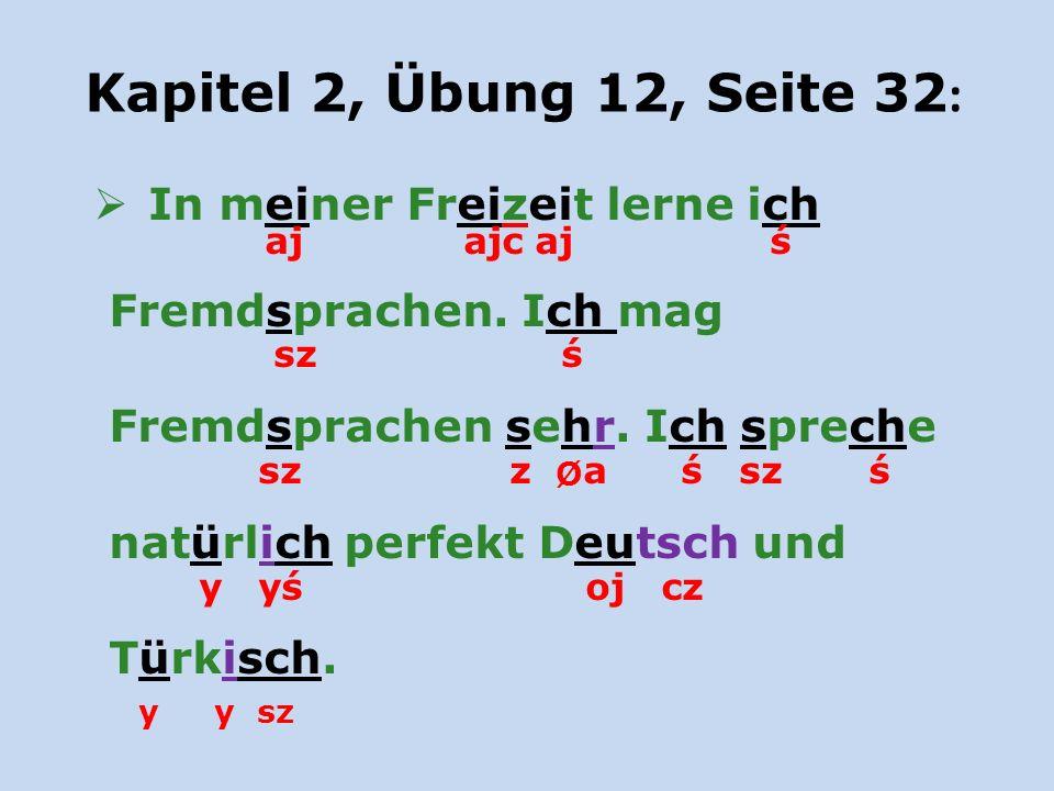 aj ajc aj ś Kapitel 2, Übung 12, Seite 32: