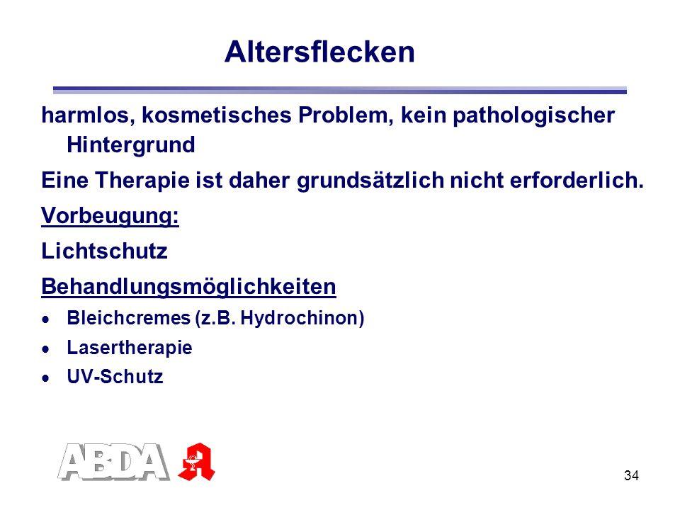 Altersflecken harmlos, kosmetisches Problem, kein pathologischer Hintergrund. Eine Therapie ist daher grundsätzlich nicht erforderlich.