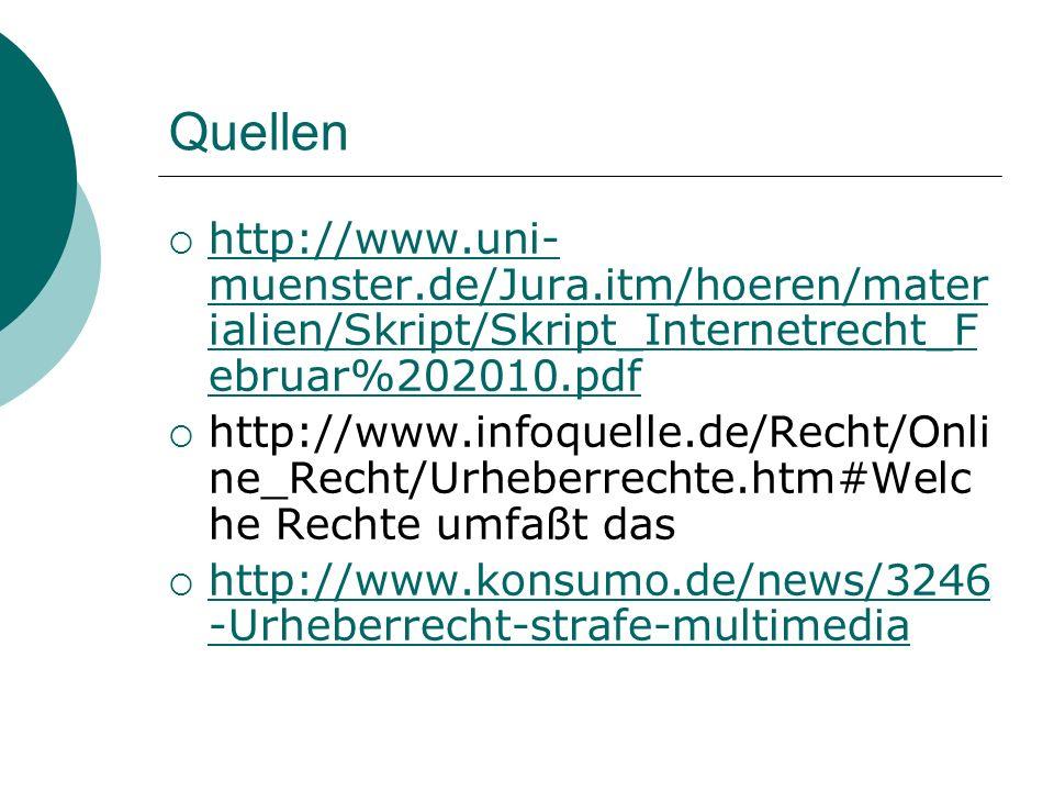 Quellen http://www.uni-muenster.de/Jura.itm/hoeren/materialien/Skript/Skript_Internetrecht_Februar%202010.pdf.