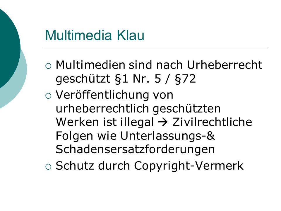 Multimedia Klau Multimedien sind nach Urheberrecht geschützt §1 Nr. 5 / §72.