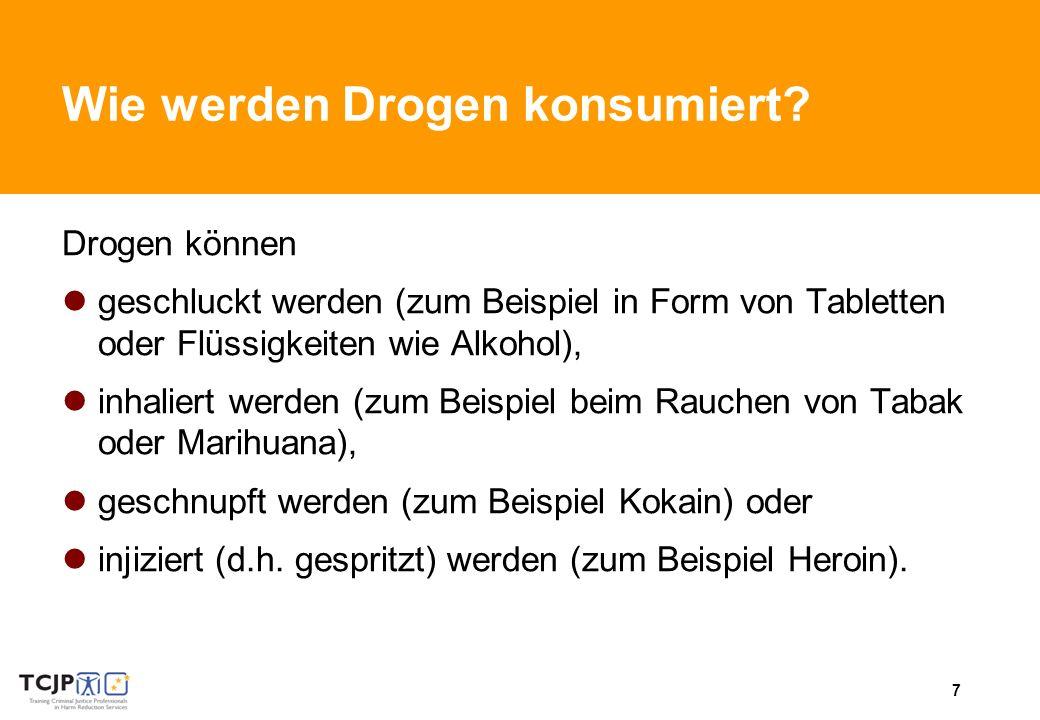 Wie werden Drogen konsumiert