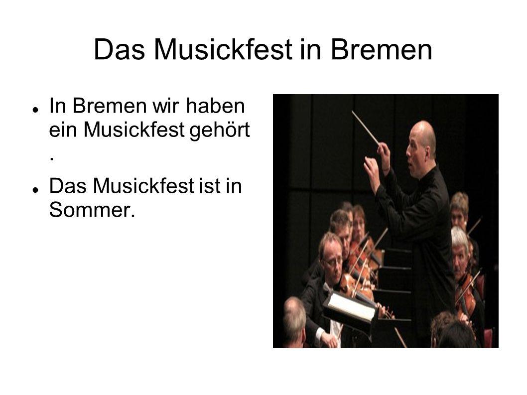 Das Musickfest in Bremen