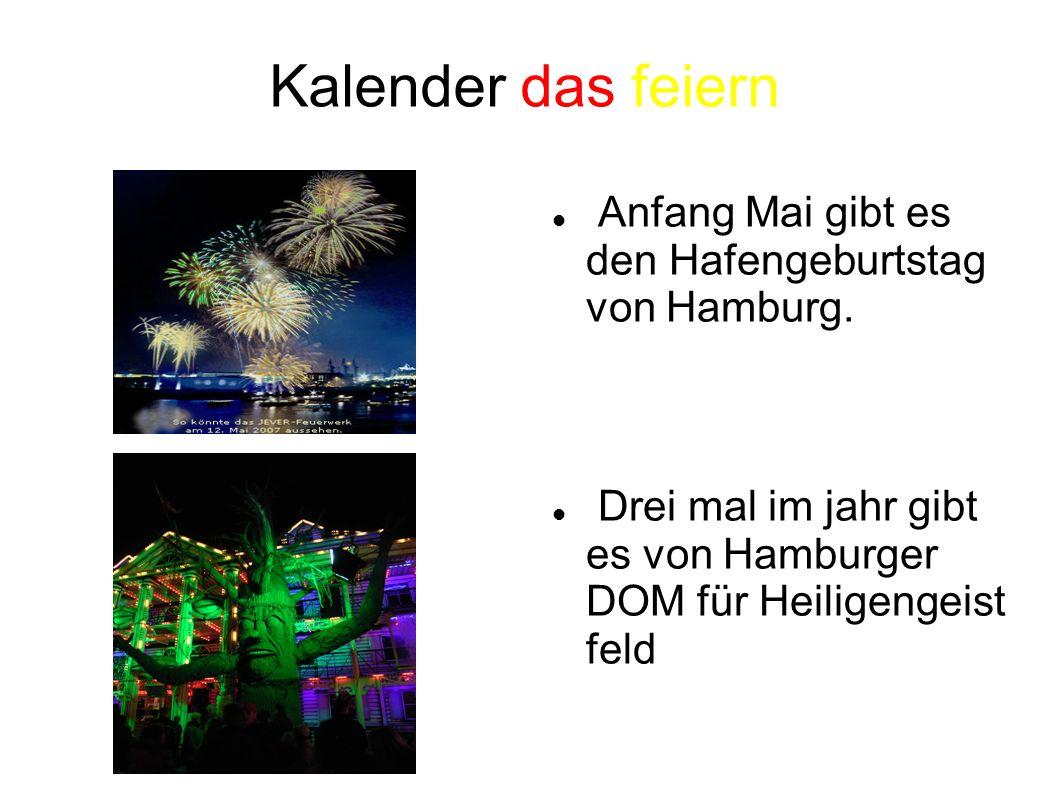 Kalender das feiern Anfang Mai gibt es den Hafengeburtstag von Hamburg.