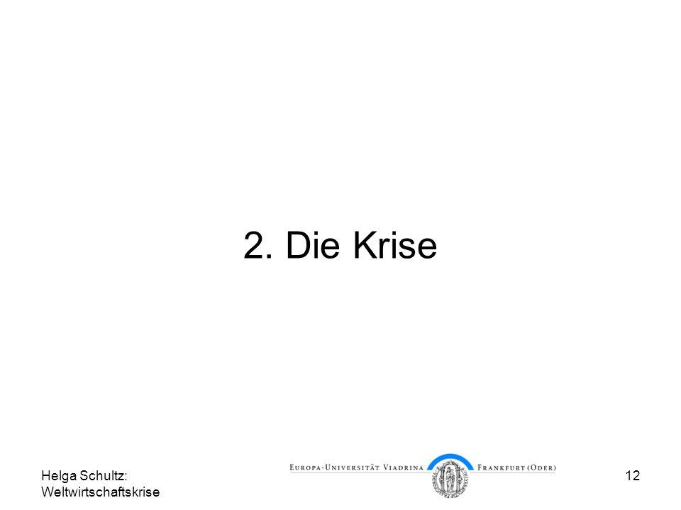 2. Die Krise Helga Schultz: Weltwirtschaftskrise
