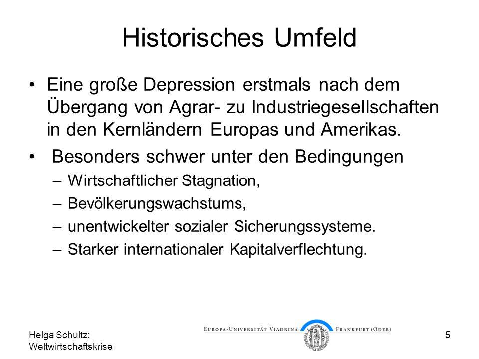 Historisches Umfeld Eine große Depression erstmals nach dem Übergang von Agrar- zu Industriegesellschaften in den Kernländern Europas und Amerikas.