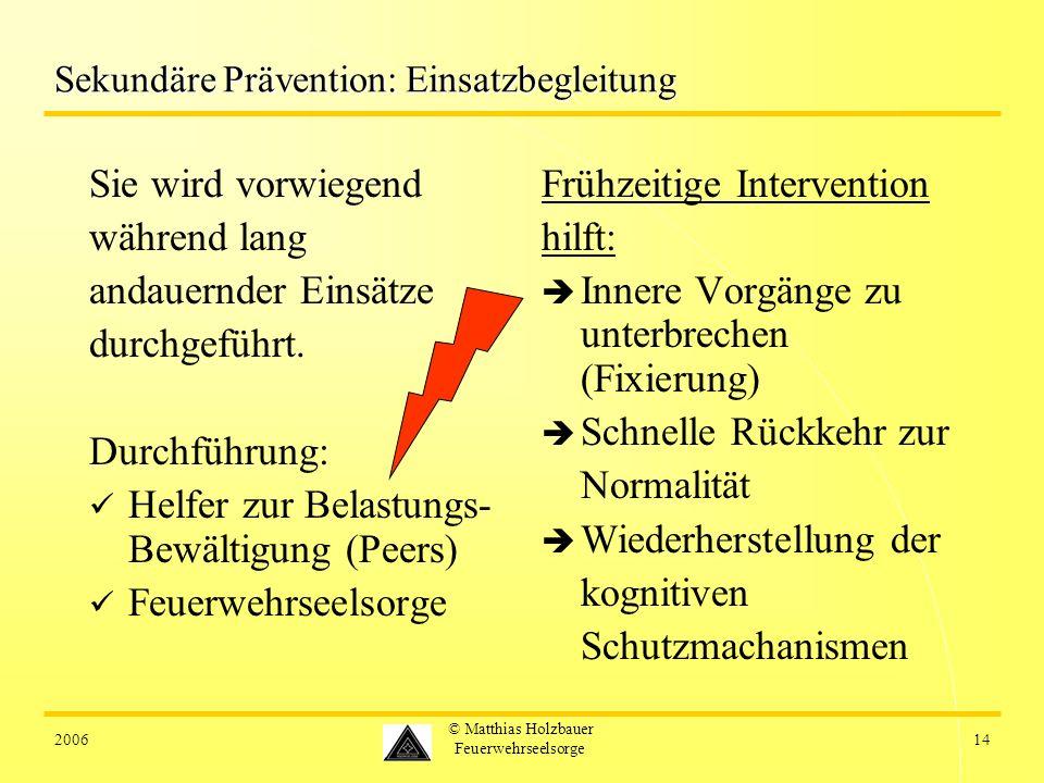 Sekundäre Prävention: Einsatzbegleitung