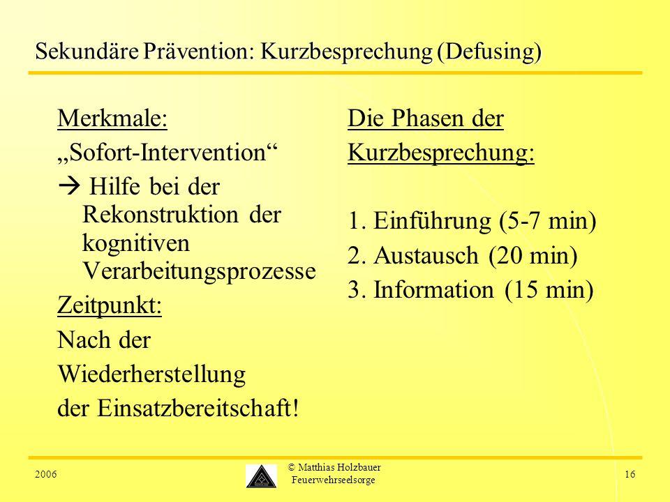 Sekundäre Prävention: Kurzbesprechung (Defusing)
