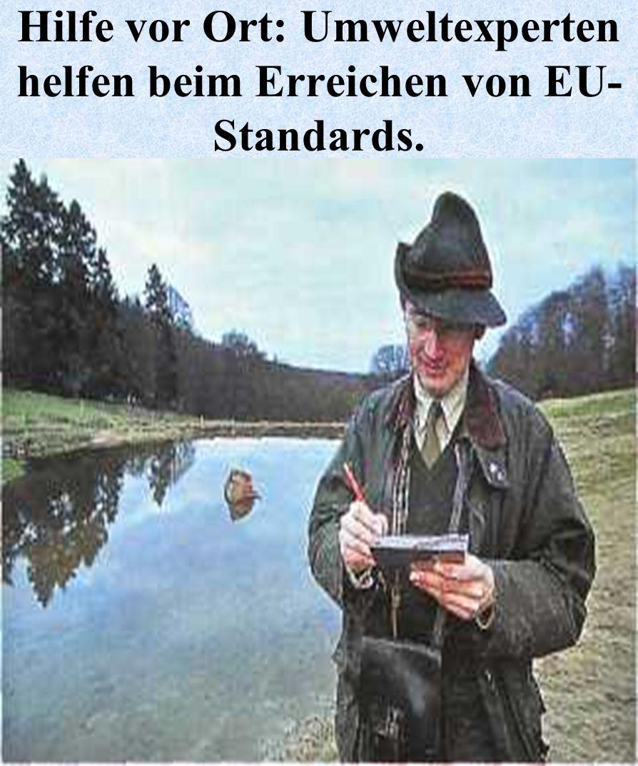 Hilfe vor Ort: Umweltexperten helfen beim Erreichen von EU-Standards.
