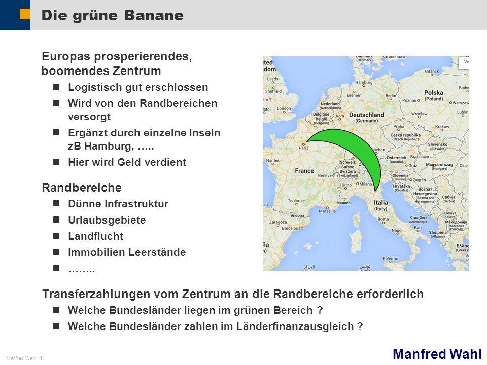 Die grüne Banane Europas prosperierendes, boomendes Zentrum