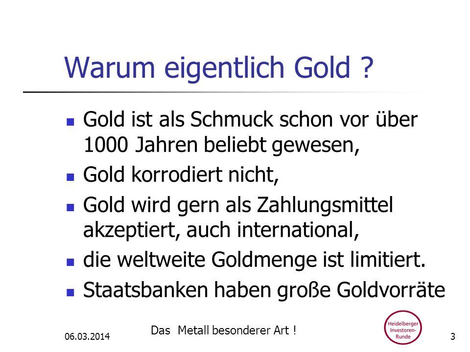 Warum eigentlich Gold Gold ist als Schmuck schon vor über 1000 Jahren beliebt gewesen, Gold korrodiert nicht,