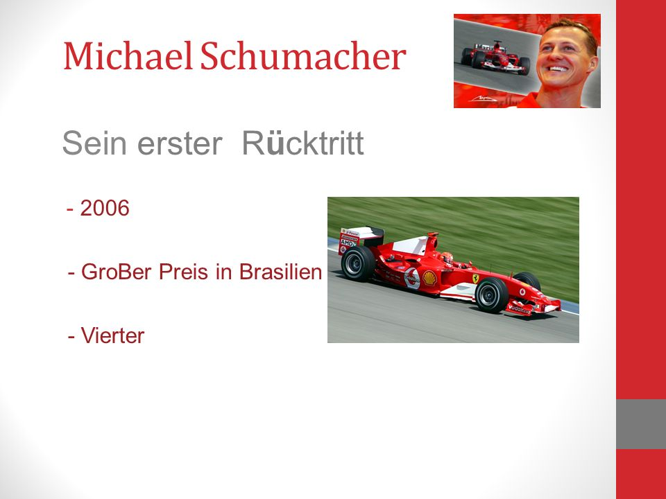 Sein erster Rücktritt - 2006 - GroBer Preis in Brasilien - Vierter
