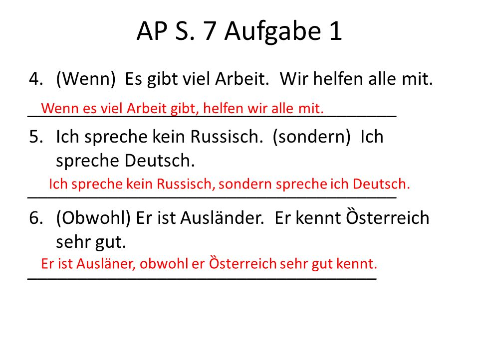 AP S. 7 Aufgabe 1 4. (Wenn) Es gibt viel Arbeit. Wir helfen alle mit.