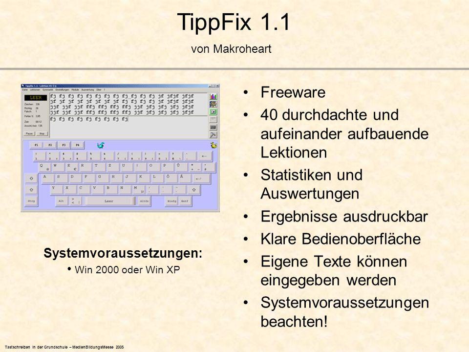 TippFix 1.1 von Makroheart. Freeware. 40 durchdachte und aufeinander aufbauende Lektionen. Statistiken und Auswertungen.