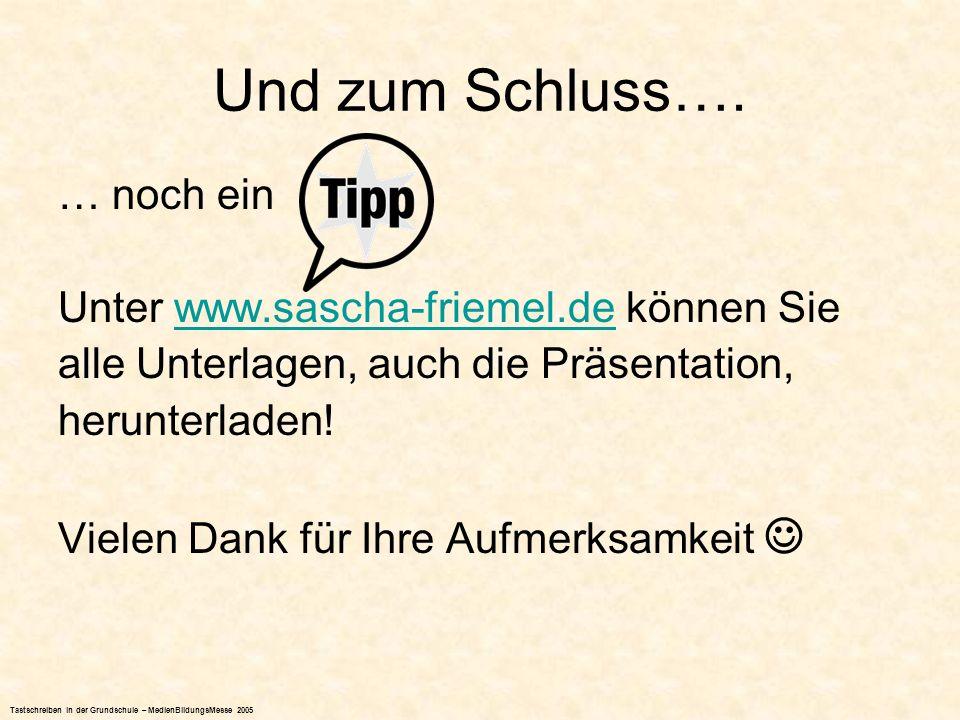 Und zum Schluss…. … noch ein Unter www.sascha-friemel.de können Sie
