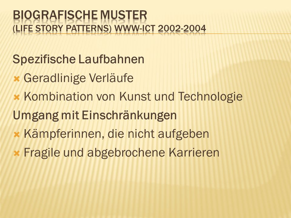 Biografische Muster (life story patterns) www-ict 2002-2004