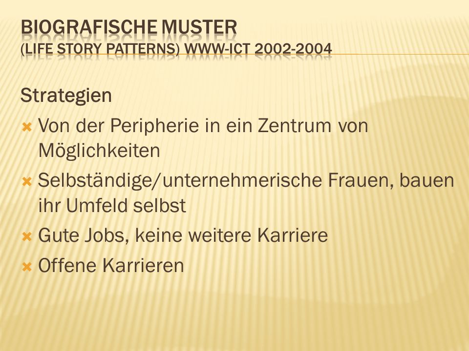Biografische Muster (life story patterns) www-ict