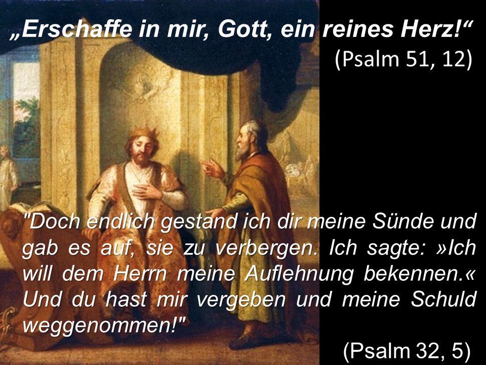 """""""Erschaffe in mir, Gott, ein reines Herz! (Psalm 51, 12)"""